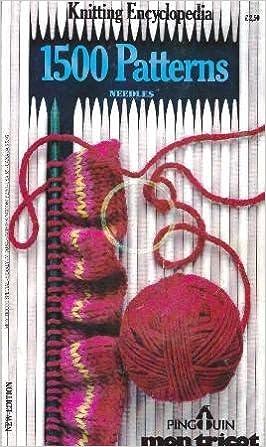 Knitting encyclopedia 1500 patterns needles penguin mon tricot knitting encyclopedia 1500 patterns needles penguin mon tricot new special yearly edition oj84 evelyne prouvost 9780002472708 amazon books fandeluxe Choice Image