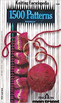 Knitting encyclopedia 1500 patterns needles penguin mon tricot knitting encyclopedia 1500 patterns needles penguin mon tricot new special yearly edition oj84 fandeluxe Image collections