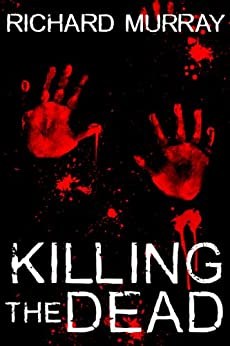Killing the Dead by [Murray, Richard]