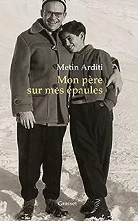 Mon père sur mes épaules, Arditi, Metin