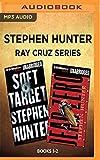 Stephen Hunter - Ray Cruz Series: Books 1-2: Dead Zero, Soft Target