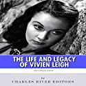 British Legends: The Life and Legacy of Vivien Leigh Audiobook by  Charles River Editors Narrated by Sally Martin