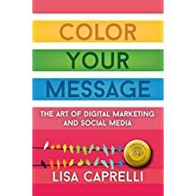 Color Your Message: The Art of Digital Marketing and Social Media