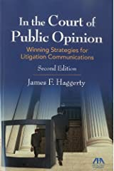 In the Court of Public Opinion: Strategies for Litigation Communications by James F. Haggerty (2009-07-16) Paperback