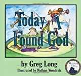 Today I Found God, Greg Long, 1935268236