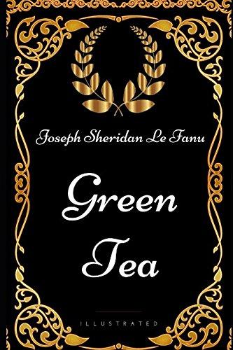 Download Green Tea: By Joseph Sheridan Le Fanu - Illustrated PDF