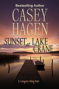 Sunset at Lake Crane (A Livingston Valley Novel Book 1) by [Hagen, Casey]