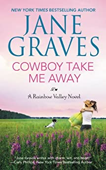 Cowboy Take Me Away (Rainbow Valley Book 1) by [Graves, Jane]