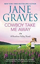 Cowboy Take Me Away (Rainbow Valley Book 1)
