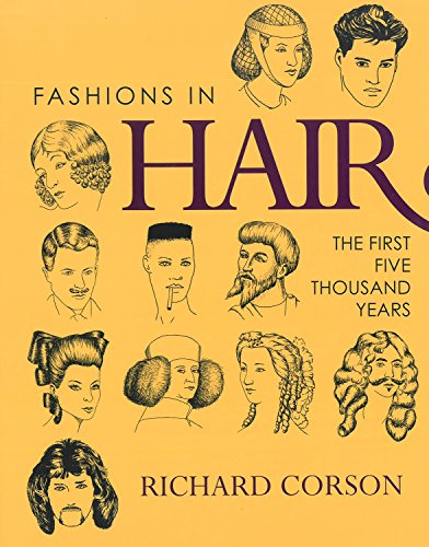 Fashions in Hair: The First Five Thousand Years (Best Hairstyle Of The Year)