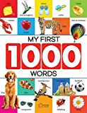 My First 1000 Words: Early Learning Picture Book to learn Alphabet, Numbers, Shapes and Colours, Transport, Birds and Animals, Professions, Opposite ... Parts of the body and Objects Around Us.