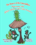 The Dance of the Caterpillars Bilingual Vietnamese English (Vietnamese and English Edition)
