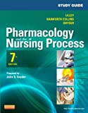 Study Guide for Pharmacology and the Nursing Process, Lilley, Linda Lane and Snyder, Julie S., 0323091296