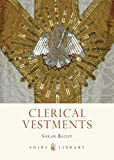 Clerical Vestments: Ceremonial Dress of the Church (Shire Library)