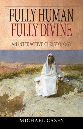 Fully Human, Fully Divine: An Interactive Christology (Pictures Free Catholic)