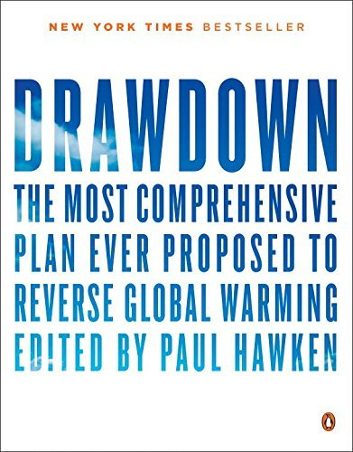 Drawdown: The Most Comprehensive Plan Ever Proposed to Roll ...