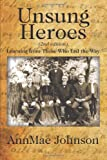 Unsung Heroes (2nd Edition), AnnMae Johnson, 1478701692