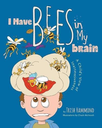 Download I Have Bees in My Brain: A Child's View of Inattentiveness pdf epub