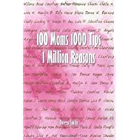100 Moms 1000 Tips 1 Million Reasons