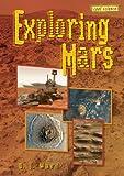 Exploring Mars, D. J. Ward, 0822566737