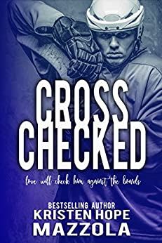 Cross Checked (Shots On Goal Standalone Series Book 2) by [Mazzola, Kristen Hope]