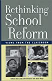 Rethinking School Reform: Views from the Classroom