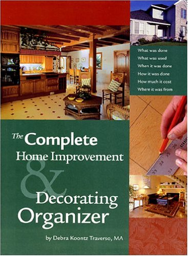 The Complete Home Improvement and Decorating Organizer, Revised Edition