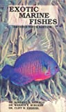 Exotic Marine Fishes, Herbert R. Axelrod and Warren E. Burgess, 086622744X