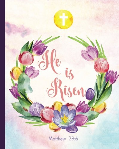 He Is Risen: Spring Flowers Easter Tulips 160 Blank Lined Page Softcover Journal, College Ruled Composition Notebook, 8