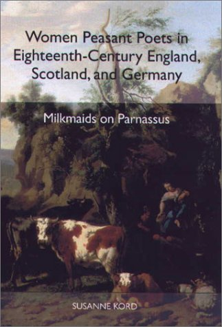 Women Peasant Poets in Eighteenth-Century England, Scotland, and Germany: Milkmaids on Parnassus (Studies in German Literature Linguistics and Culture)