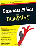 Business Ethics for Dummies, Norman E. Bowie and Meg Schnieder, 0470600330