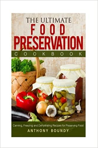 Buy the ultimate food preservation cookbook canning freezing and buy the ultimate food preservation cookbook canning freezing and dehydrating recipes for preserving food book online at low prices in india the ultimate forumfinder