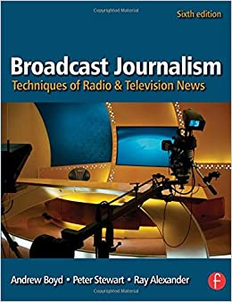 Book Broadcast Journalism: Techniques of Radio and Television News