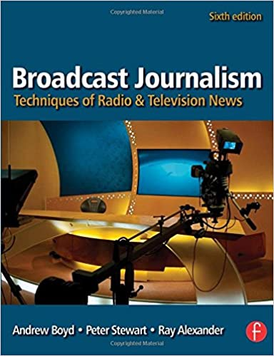 broadcast journalism sixth edition techniques of radio and television news