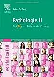 Pathologie II von Fall zu Fall: 50 Express-Fälle für die Prüfung
