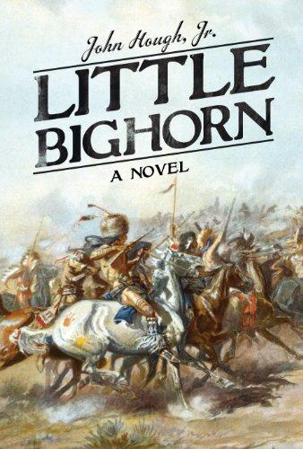 - Little Bighorn: A Novel