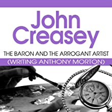 The Baron and the Arrogant Artist: The Baron Series, Book 44 Audiobook by John Creasey Narrated by Kris Dyer