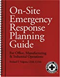 On-Site Emergency Response Planning Guide for Office, Manufacturing and Industrial Operations, Vulpitta, Richard T., 0879122188