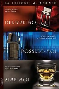 Trilogie : Délivre-moi - Possède-moi - Aime-moi par Julie Kenner