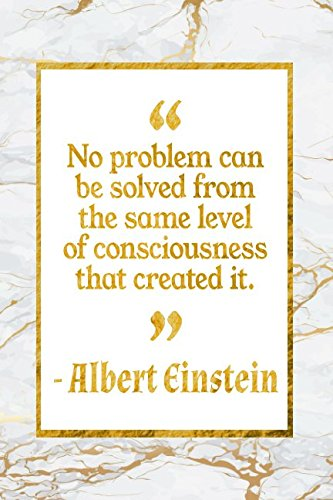 No Problem Can Be Solved From The Same Level Of Consciousness That Created It: Gold Marble Albert Einstein Quote Inspirational Notebook
