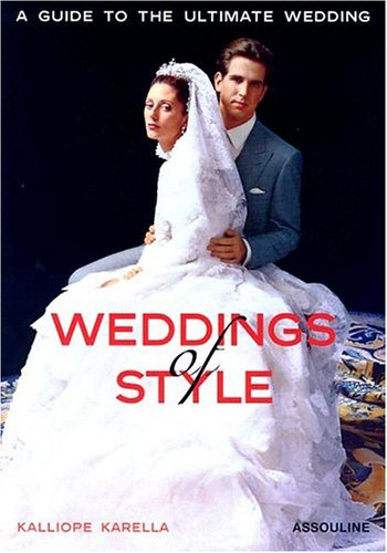 Weddings of Style: A Guide to the Ultimate Wedding (Icons)
