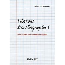LIBÉRONS L'ORTHOGRAPHE