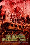 The Illusion Dwellers:Book I, Richard J. Bisbee, 1403393915