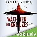 Wächter des Kreuzes Hörbuch von Mathilde Asensi Gesprochen von: Chris Nonnast
