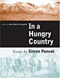 In a Hungry Country : Essays by Simon Paneak, John Campbell, 1889963607