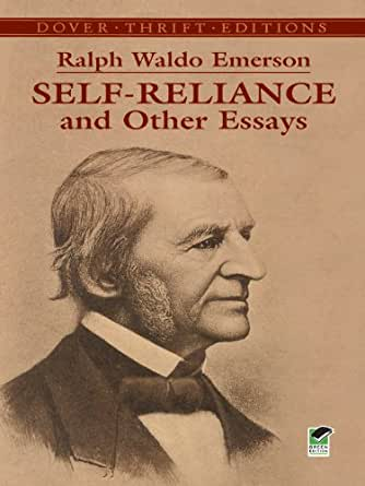 essay 2 self reliance summary Self-reliance is ralph waldo emerson's philosophy of individualism it was first published in essays in the year 1841 and is said to be ralph waldo emerson's.