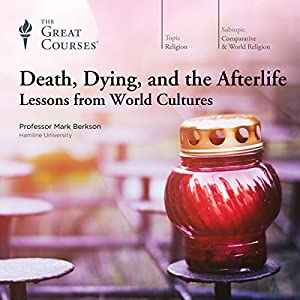 Death, Dying, and the Afterlife: Lessons from World Cultures Lecture