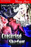 Capturing Shadow [Cowboys and Werewolves 2] (Siren Publishing Menage Amour)