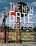 img - for The New Gatekeepers: Emerging Challenges to Free Expression in the Arts book / textbook / text book