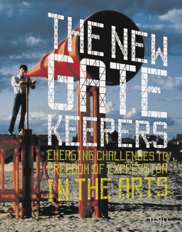 The New Gatekeepers: Emerging Challenges to Free Expression in the Arts Amy Adler